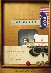 Not Even Wrong: Adventures in Autism Pdf Book