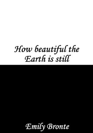 How Beautiful the Earth Still is