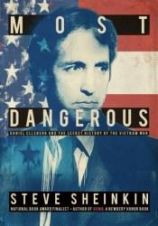 Most Dangerous: Daniel Ellsberg and the Secret History of the Vietnam War Pdf Book