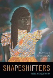 Shapeshifters: Black Girls and the Choreography of Citizenship Book Pdf