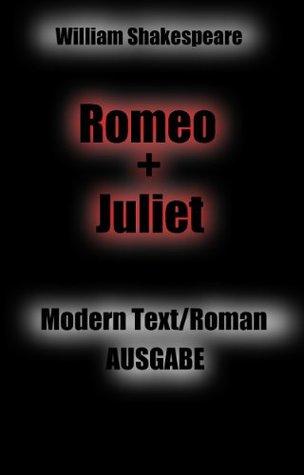 Romeo und Juliet: Modern Text / Roman Ausgabe