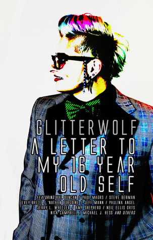 Glitterwolf: A Letter To My Sixteen Year Old Self