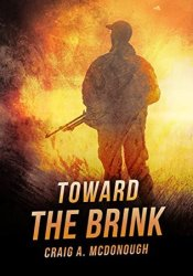 Toward the Brink: The Apocalyptic Plague Survival Series Book One Pdf Book