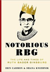 Notorious RBG: The Life and Times of Ruth Bader Ginsburg Pdf Book