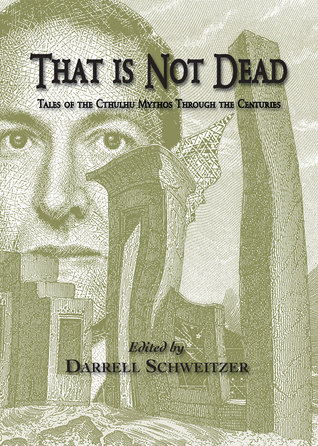 That is not Dead: Tales of the Cthulhu Mythos through the Centuries