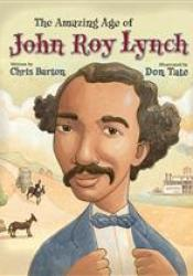 The Amazing Age of John Roy Lynch Pdf Book