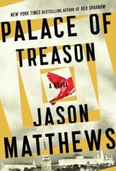 Palace of Treason (Red Sparrow Trilogy #2) Book Pdf