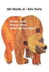 Brown Bear, Brown Bear, What Do You See? Pdf Book