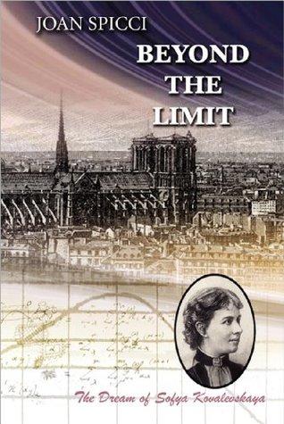Beyond The Limit (Sofya Kovalevskaya Book 1)