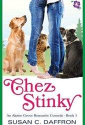 Chez Stinky (An Alpine Grove Romantic Comedy #1) Book Pdf