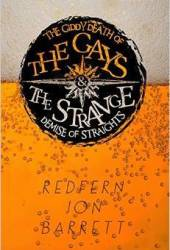 The Giddy Death of the Gays & the Strange Demise of Straights Book