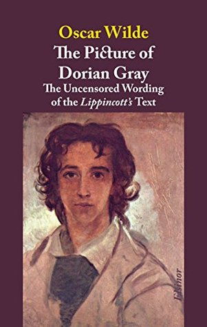 The Picture of Dorian Gray: A Reconstruction of the Uncensored Wording of the Lippincott's Text