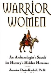 Warrior Women: An Archaeologist's Search for History's Hidden Heroines Pdf Book