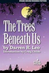 The Trees Beneath Us