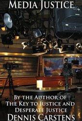 Media Justice (Marc Kadella Legal Mystery #3)