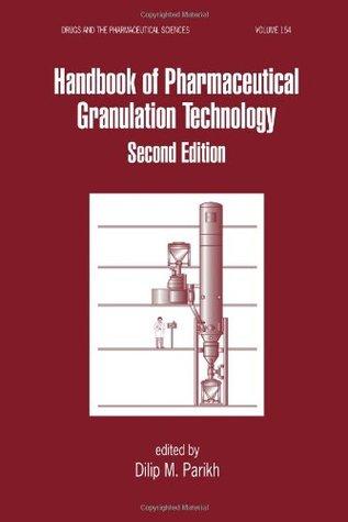 Handbook of Pharmaceutical Granulation Technology, Second Edition