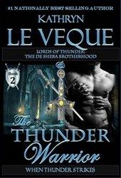 The Thunder Warrior: The de Shera Brotherhood (Lords of Thunder: The de Shera Brotherhood, #2)
