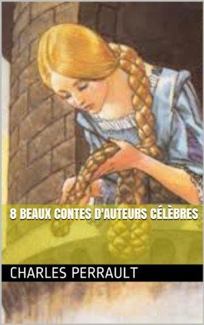 8 beaux contes d'auteurs célèbres