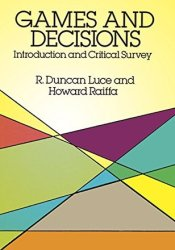 Games and Decisions: Introduction and Critical Survey Pdf Book