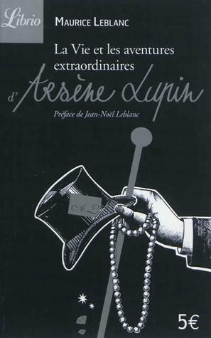 La Vie et les aventures extraordinaires d'Arsène Lupin