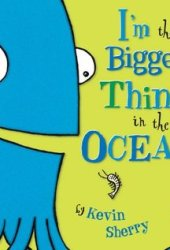 I'm the Biggest Thing in the Ocean! Pdf Book