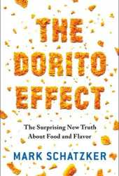 The Dorito Effect: The Surprising New Truth About Food and Flavor Book Pdf