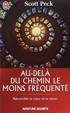 AU-DELÀ DU CHEMIN LE MOINS FRÉQUENTÉ : RÉCONCILIER LE COEUR ET LA RAISON
