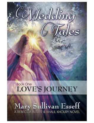 Love's Journey (Wedding Tales #1)(Rebecca Butler & Khalil Khoury #2)