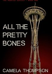 All The Pretty Bones (The Hunted, #1) Pdf Book