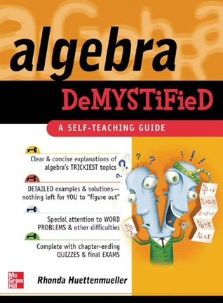 Algebra Demystified: A Self Teaching Guide