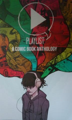 Playlist: A Comic Book Anthology