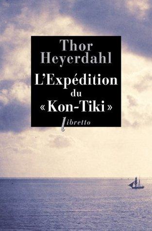 L'Expédition du Kon-Tiki: Sur un radeau à travers le Pacifique
