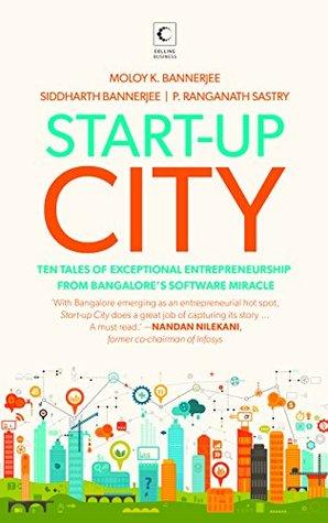Start-up City: Ten Stories from Banaglore's Software Entrepreneurship Miracle