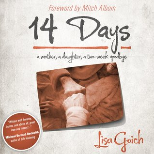 14 Days: A Mother, A Daughter, A Two Week Goodbye