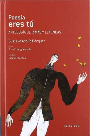 Poesia eres tu / Poetry are you: Antologia de rimas y leyendas / Anthology of Rhymes and Legends