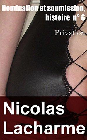 Domination et soumission, n°6: Privation