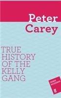 True History of the Kelly Gang: Booker Prize Winner 2001