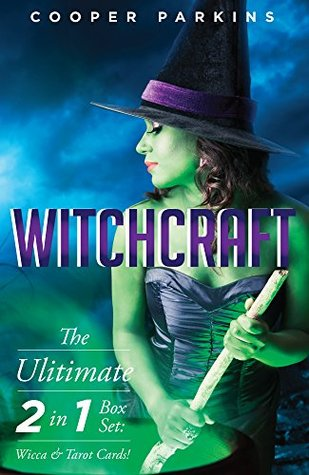 Witchcraft: The Ultimate Witchcraft 2 in 1 Box Set: Wicca & Tarot Cards! (Witchcraft - Spells - Wicca - Tarot Cards - Magick - Rituals - Demonology - Witch Craft)