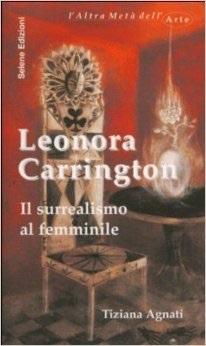 Leonora Carrington: Il Surrealismo Al Femminile