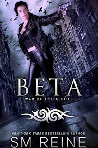 Beta (War of the Alphas, #2) PDF Book by S.M. Reine PDF ePub