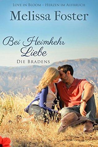 Bei Heimkehr Liebe: Die Bradens in Trusty, CO, Band 1