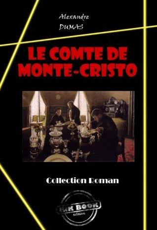 Le comte de Monte-Cristo: édition intégrale