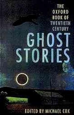 The Oxford Book of Twentieth Century Ghost Stories