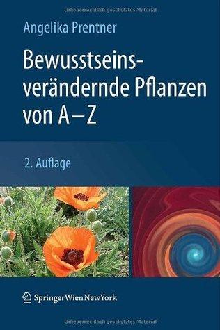 Bewusstseinsverändernde Pflanzen von A - Z
