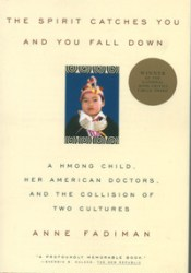The Spirit Catches You and You Fall Down: A Hmong Child, Her American Doctors, and the Collision of Two Cultures Pdf Book
