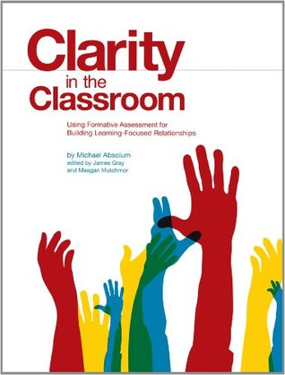 Clarity in the Classroom: Using Formative Assessment for Building Learning-Focused Relationships