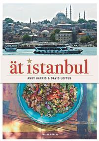 Ät Istanbul: En resa till hjärtat av det turkiska köket
