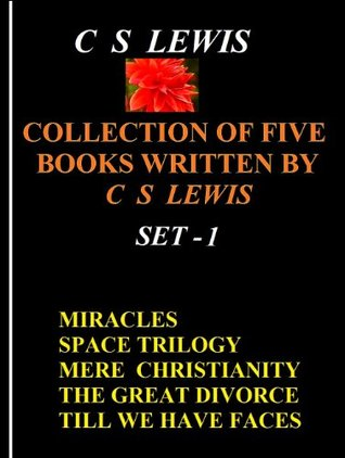 Miracles, Mere Christianity, Space Trilogy, The Great Divorce, Till We Have Faces (Collection of Five Books by C S Lewis, #1)