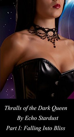 Falling Into Bliss (Thralls of the Dark Queen Book 1)