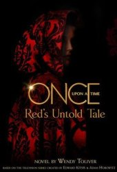 Red's Untold Tale (Once Upon A Time, #4)